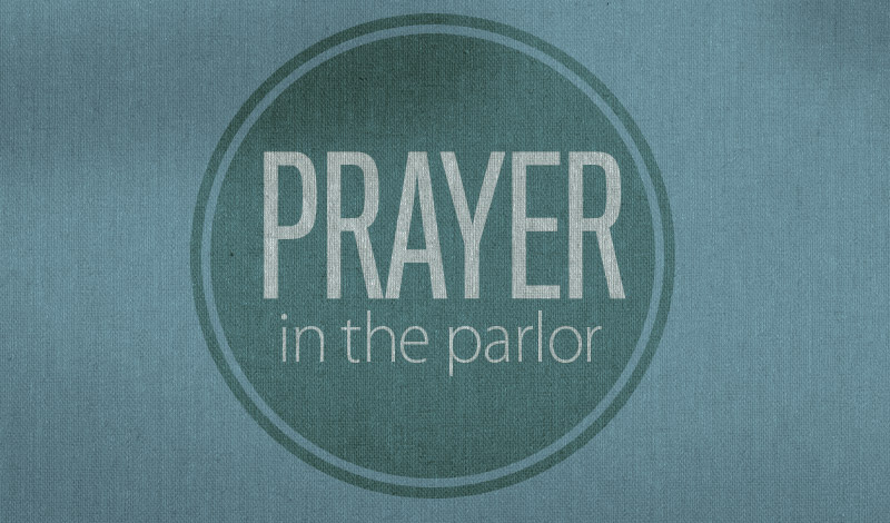 Prayer in the Parlor